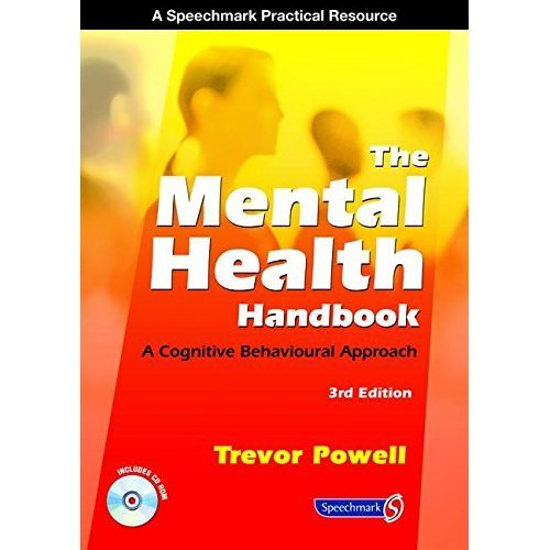 The Mental Health Handbook: A Cognitive Behavioural Approach (3rd Edition)
