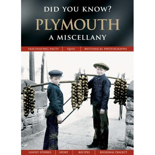 Plymouth: A Miscellany (Did You Know?)