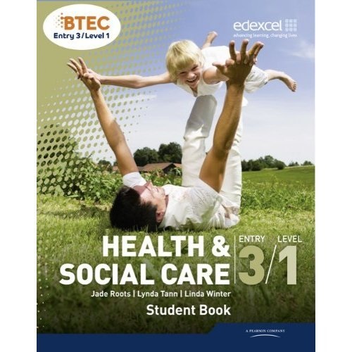 BTEC Entry 3/Level 1 Health and Social Care Student Book