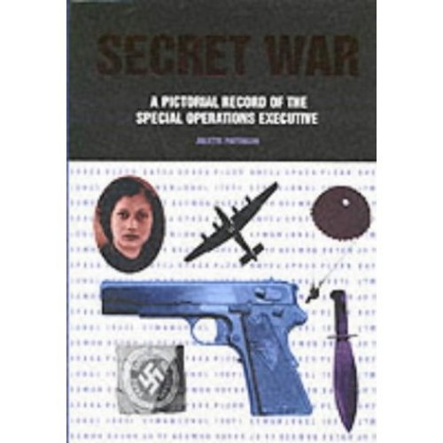 Secret War: A Pictorial History of the Special Operations Executive