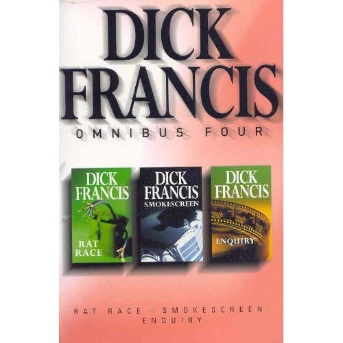 Dick Francis Omnibus: Volume 4: Enquiry; Rat Race; Smokescreen