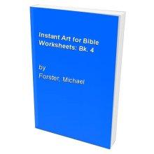 Instant Art for Bible Worksheets: Bk. 4