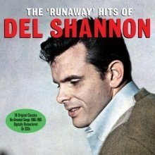 Del Shannon - the Runaway Hits of Del Shannon [CD]