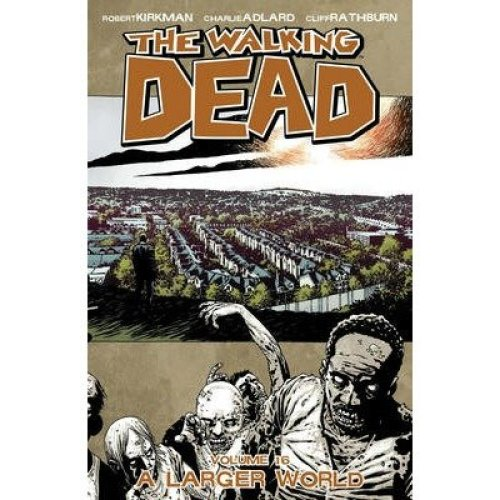 The Walking Dead: a Larger World Volume 16