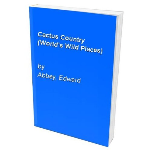Cactus Country (World's Wild Places)