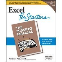 Excel 2003 for Starters: the Missing Manual (missing Manuals)
