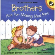 Brothers Are For Making Mudpies (Lift the Flap) (Picture Puffin Books)