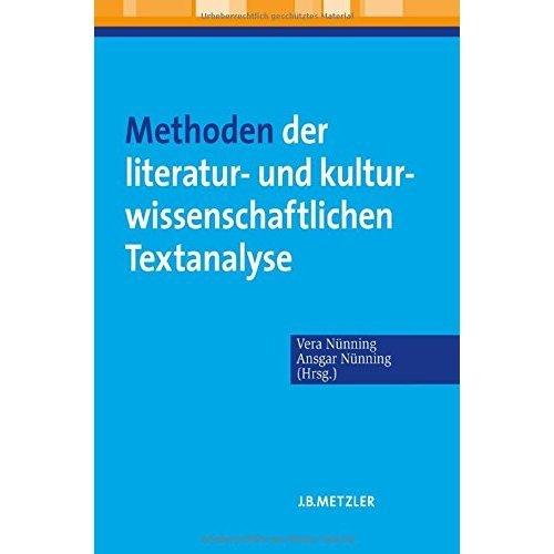 Methoden der literatur- und kulturwissenschaftlichen Textanalyse: Ansätze - Grundlagen - Modellanalysen