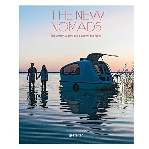 The New Nomads: Temporary Spaces on the Move