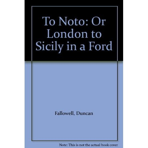 To Noto: Or London to Sicily in a Ford