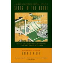 Seeds in the Heart: Japanese Literature from Earliest Times to the Late Sixteenth Century (History of Japanese Literature)