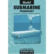 Model Submarine Technology: Radio Control Systems, Auxiliary Functions, Diving Techniques, Attitude Control (Modeller's World)