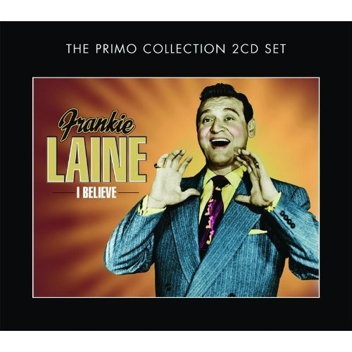 Frankie Laine - I Believe: the Primo Collection [CD]