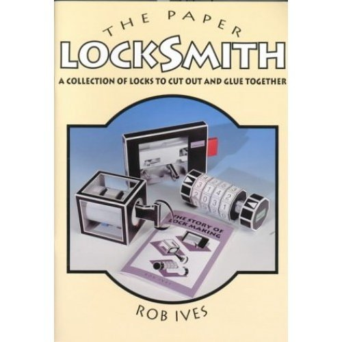 The Paper Locksmith: A Collection of Locks to Cut Out and Glue Together