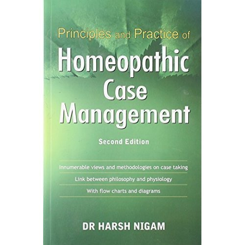 Principles and Practice of Homeopathic Case Management [Paperback]