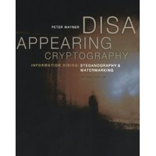 Disappearing Cryptography: Information Hiding: Steganography & Watermarking (The Morgan Kaufmann Series in Software Engineering and Programming)