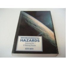 Environmental Hazards: Assessing Risk and Reducing Disaster (routledge Physical Environment Series)