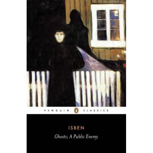 Ghosts and other plays  A Public Enemy, When We Dead Wake (Penguin Classics): WITH A Public Enemy