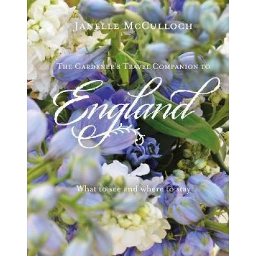 The Gardener's Travel Companion to England