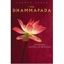 The Dhammapada: the Essential Teachings of the Buddha (sacred Texts)