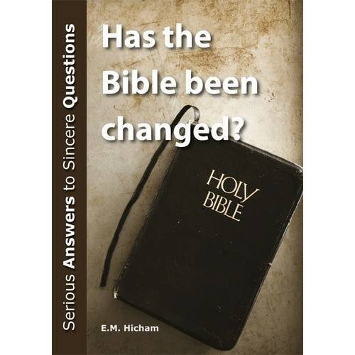Has the Bible Been Changed? (Serious Answers to Sincere Questions)