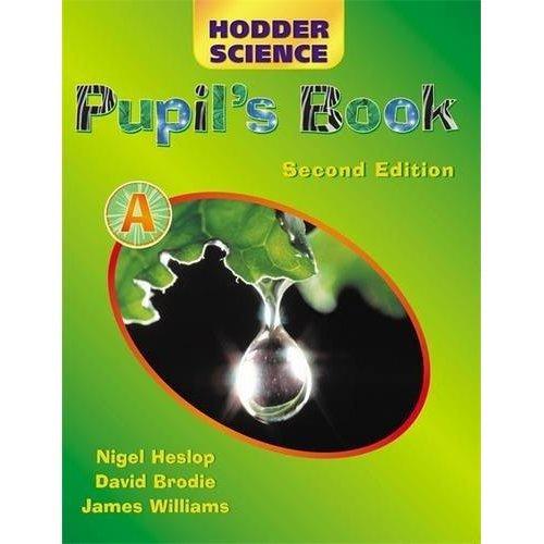 Hodder Science Pupil's Book A Second Edition: Pupil's Book Bk. A (HS)