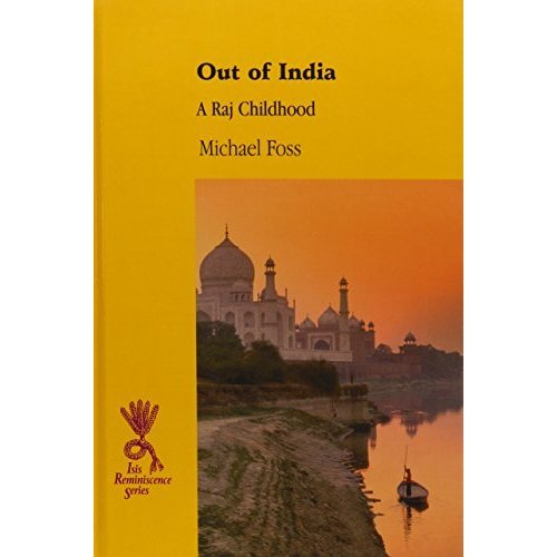 Out of India: A Raj Childhood (Reminiscence)