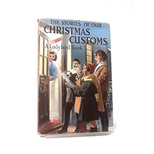 The Stories of Our Christmas Customs