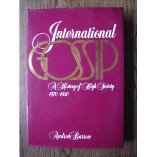 International Gossip: History of High Society from 1970-80