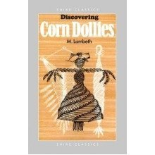 Discovering Corn Dollies (shire Discovering)