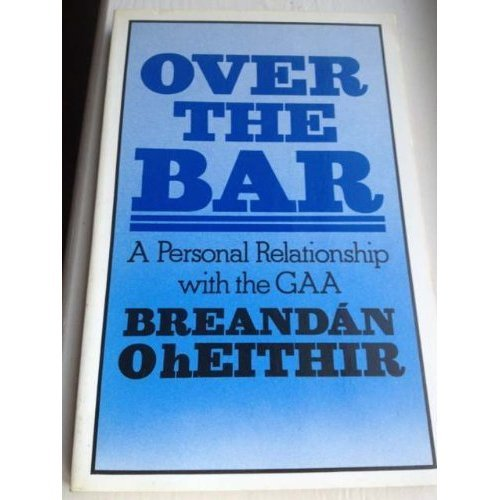 Over the Bar: Personal Relationship with the Gaelic Athletic Association