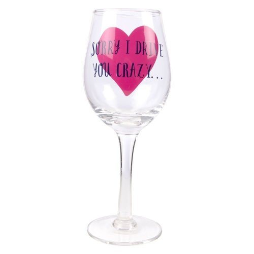 Gift For Mothers - Mum's Wine Glass Sorry I Drive You Crazy