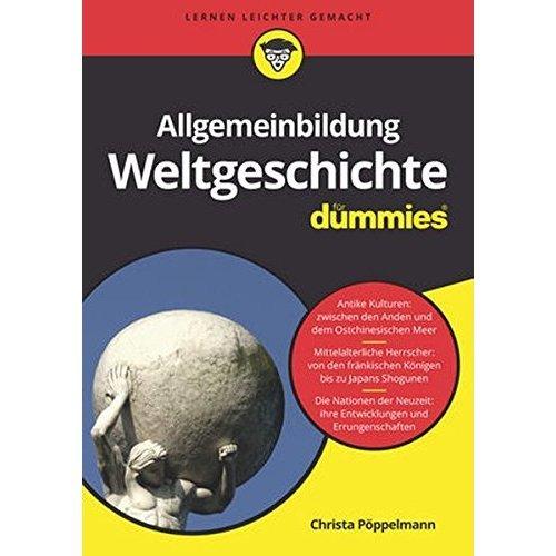 Allgemeinbildung Weltgeschichte fur Dummies (Für Dummies)
