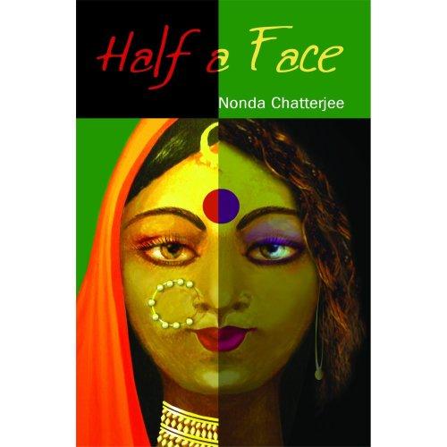 Half a Face [Aug 15, 2011] Chatterjee, Nonda