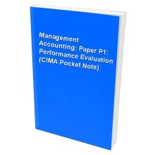 Management Accounting: Paper P1: Performance Evaluation (CIMA Pocket Note)
