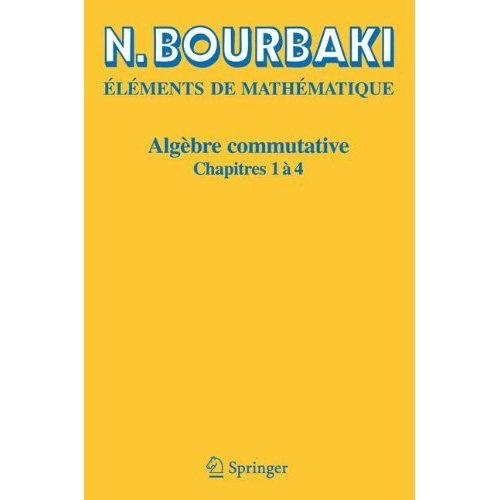 Algebre Commutative: Chapitres 1 a 4 (French Edition)