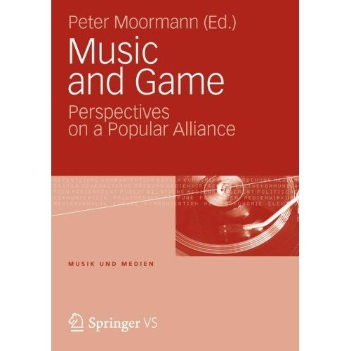 Music and Game: Perspectives on a Popular Alliance (Musik und Medien)
