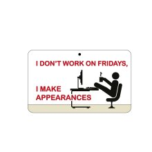 Fun Sign - I Don't Work On Fridays