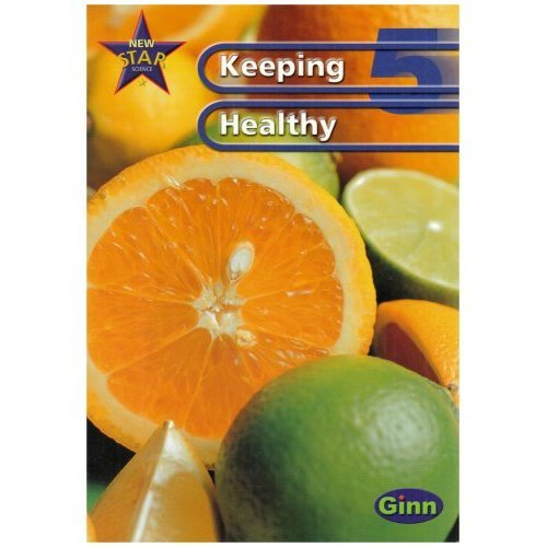 New Star Science: Year 5: Keeping Healthy Pupils` Book: Keeping Healthy  Year 5 (STAR SCIENCE NEW EDITION)