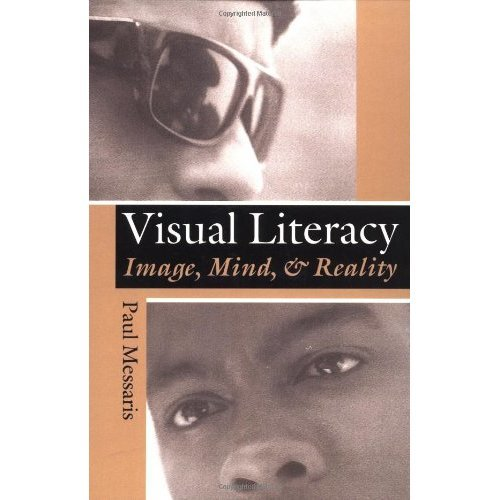 """Visual """"literacy"""": Image, Mind, And Reality"""