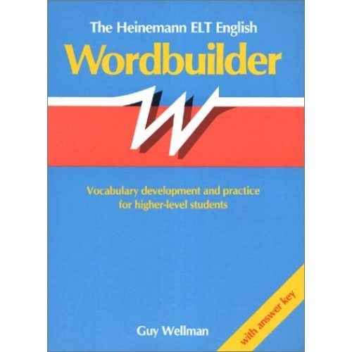 The Heinemann ELT English Wordbuilder: With Answer Key: Vocabulary Development and Practice for Higher-level Students