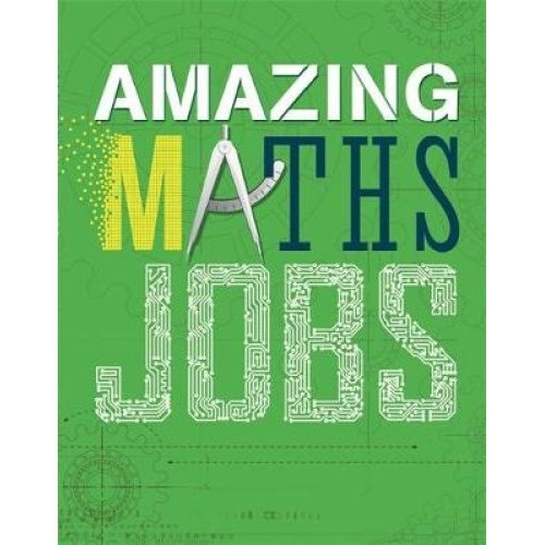 Amazing Jobs: Amazing Jobs: Maths