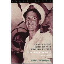Last Action Hero of the British Empire: Cdr John Kerans 1915-1985