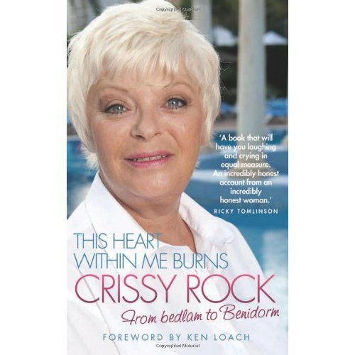 This Heart within Me Burns - Crissy Rock: From Bedlam to Benidorm