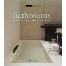Bathrooms: Creating the Perfect Bathing Experience: Creating Your Perfect Sanctuary (small Book of Home Ideas)
