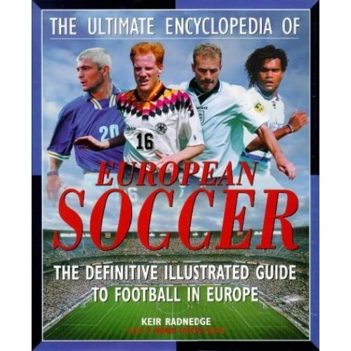 The Ultimate Encyclopedia of European Soccer