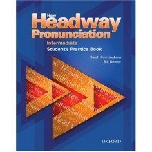New Headway Pronunciation Course: Intermediate: Student's Practice Book: Student's Book Intermediate Level (new Headway English Course)