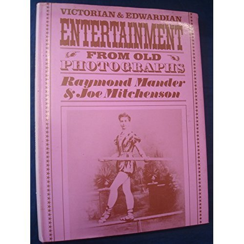 Victorian and Edwardian Entertainment from Old Photographs