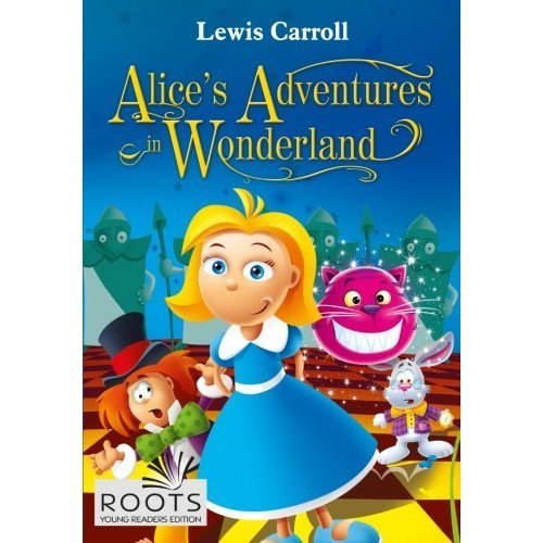 Alice's Adventures in Wonderland (Roots Young Readers Edition)