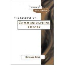 The Essence of Communication Theory (Essence of Engineering)